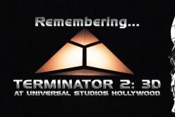Remembering Terminator 2: 3D at Universal Studios Hollywood