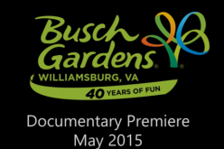 Busch Gardens: 40 Years of Fun Documentary to air in park this May!